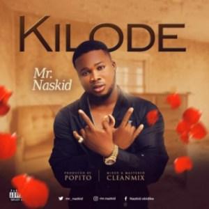 """Mr Naskid - """"Kilode"""" (Prod By Popito)"""